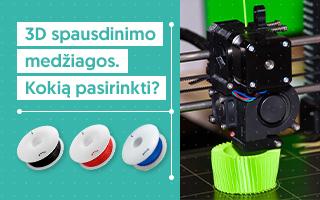 3D spausdinimo medžiagos. Kokią pasirinkti?